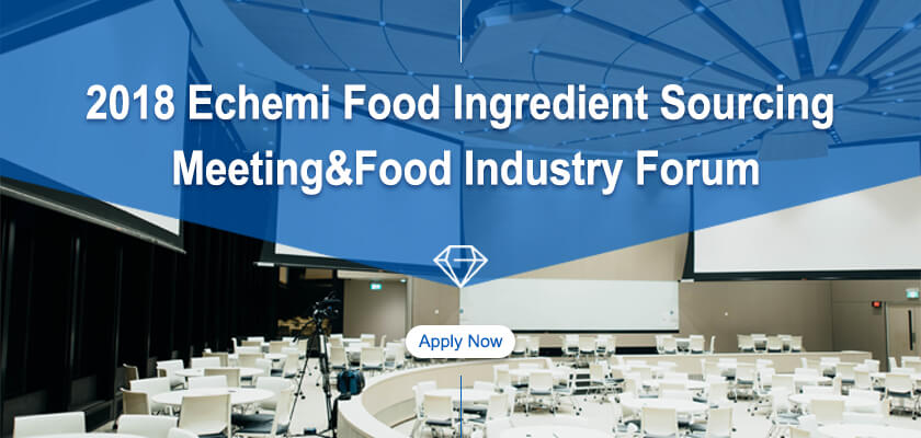 Invitation of 2018 Echemi Food Ingredient Sourcing Meeting&Food Industry Forum