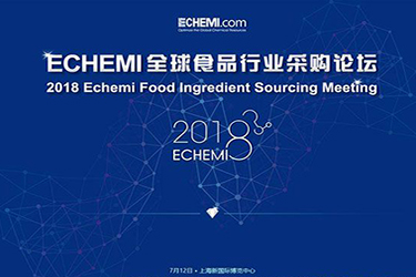 2018 Echemi Food Ingredient Sourcing Meeting&Food Industry Forum