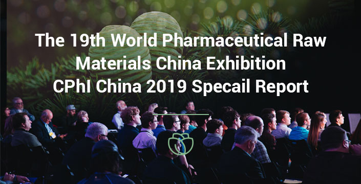 The 19th World Pharmaceutical Raw Materials China Exhibition  CPhI China 2019 Sp