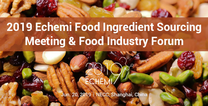 2019 ECHEMI FOOD INGREDIENT SOURCING MEETING & FOOD INDUSTRY FORUM