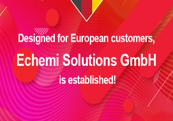 Designed for European customers, Echemi Solutions GmbH is established!