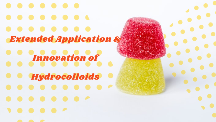 Extended Application & Innovation of Hydrocolloids