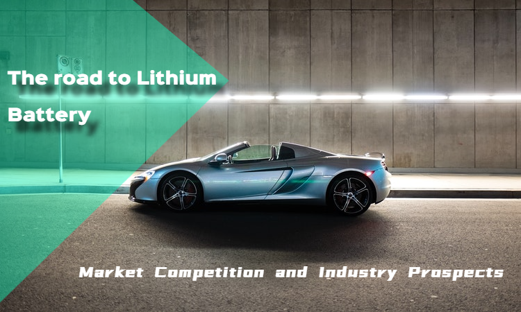 The road to Lithium Battery