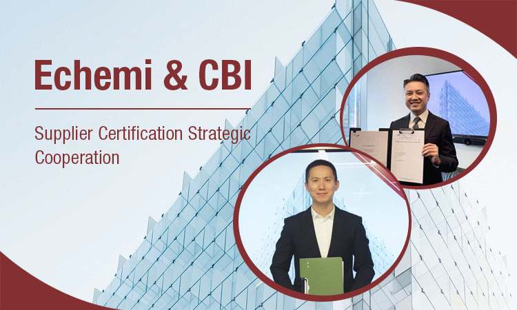 Echemi&CBI - Supplier certification strategic cooperation