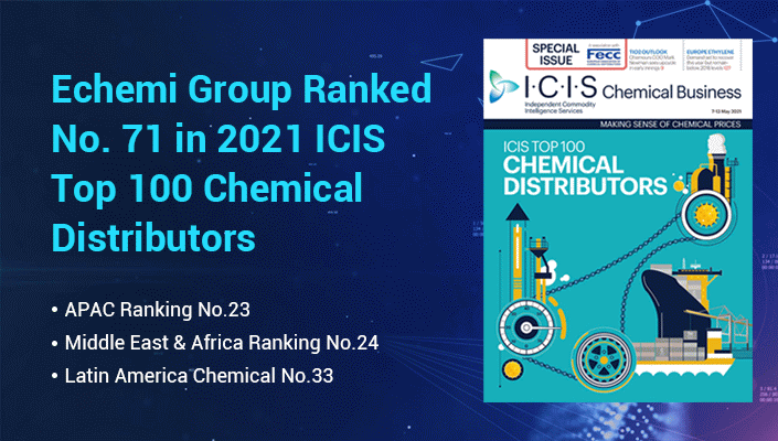 Echemi Group ranked 71st in ICIS Top 100 Chemical Distributors in 2021